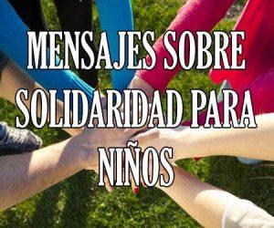 Mensajes sobre Solidaridad para Niños