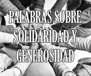 Palabras sobre la Solidaridad y Generosidad