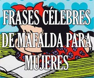Frases Celebres de Mafalda para Mujeres