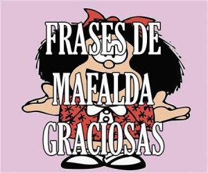 Frases de Mafalda Graciosas