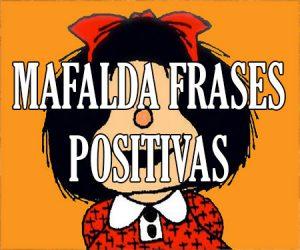 Mafalda Frases Positivas